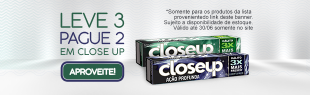 Creme dental Close up até 30/06